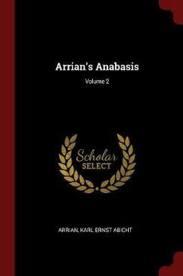 Arrian's Anabasis; Volume 2 by . Arrian image