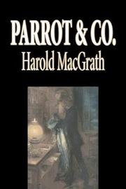 Parrot & Co. by Harold Macgrath, Fiction, Classics, Action & Adventure by Harold Macgrath