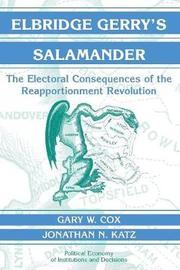 Elbridge Gerry's Salamander by Gary W Cox