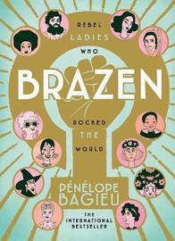 Brazen by Penelope Bagieu
