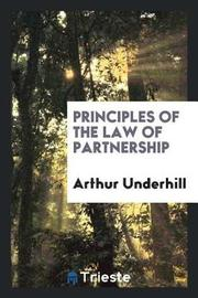 Principles of the Law of Partnership by Arthur Underhill image