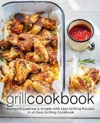 Grill Cookbook by Booksumo Press