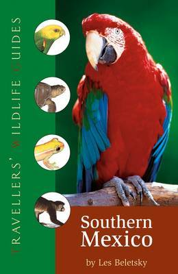 Traveller's Wildlife Guide: Southern Mexico by Les Beletsky image