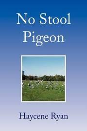 No Stool Pigeon by Haycene Ryan image