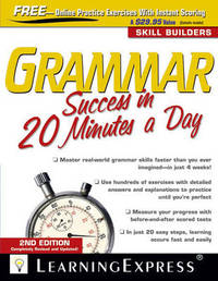 Grammar Success in 20 Minutes a Day, 2nd Edition by Learning Express LLC