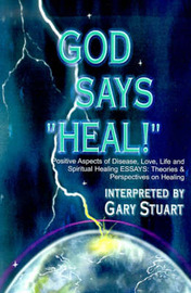 "God Says, ""Heal!"" by Gary Stuart"