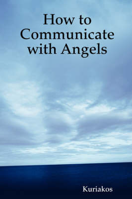 How to Communicate with Angels by Kuriakos image