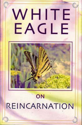 """White Eagle on Reincarnation by """"White Eagle"""""""
