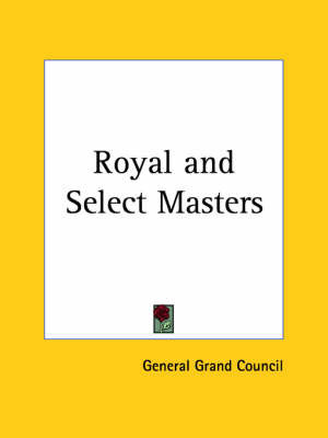 Royal & Select Masters (1900) by Grand Council General Grand Council