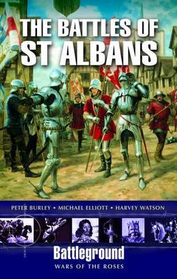 The Battles of St. Albans by Peter Burley
