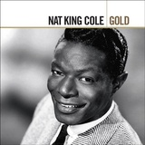 "Nat King Cole (Gold) by Nat ""King"" Cole"