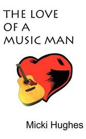 The Love of a Music Man by Micki Hughes image