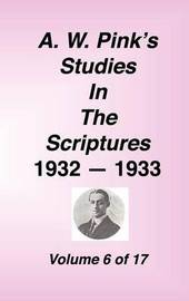 A. W. Pink's Studies in the Scriptures, Volume 06 by Arthur W Pink