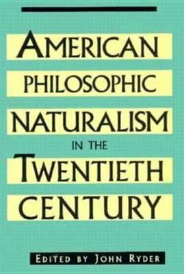 American Philosophic Naturalism in the Twentieth Century