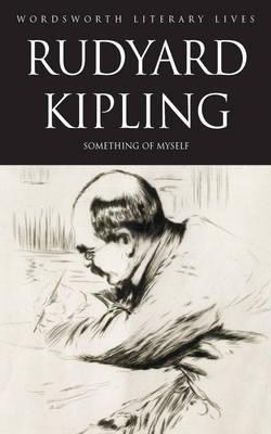 Something of Myself by Rudyard Kipling