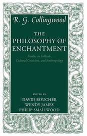 The Philosophy of Enchantment by R.G. Collingwood
