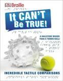 DK Braille: It Can't Be True by DK Publishing