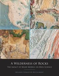 A Wilderness of Rocks by Melanie Schleeter McCalmont