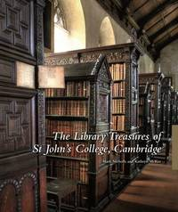 The Library Treasures of St John's College, Cambridge by Mark Nicholls