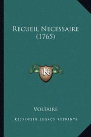 Recueil Necessaire (1765) by Voltaire