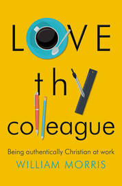 Love Thy Colleague by William Morris image