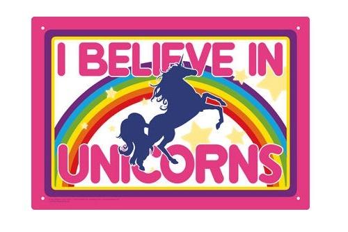 I Believe In Unicorns - Novelty Tin Sign