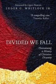 Divided We Fall by Luder G Whitlock