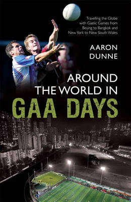 Around the World in GAA Days by Aaron Dunne image