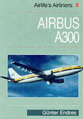 Airlife's Airliners: v. 8 by Gunter G. Endres