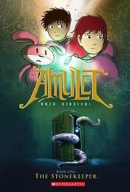 Stonekeeper (Amulet #1) by Kazu Kibuishi