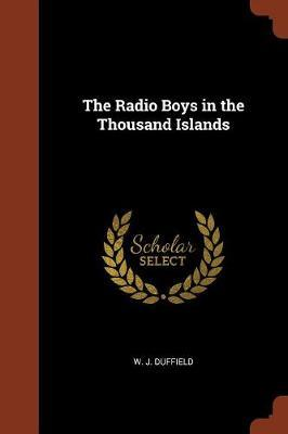 The Radio Boys in the Thousand Islands by W. J. Duffield image