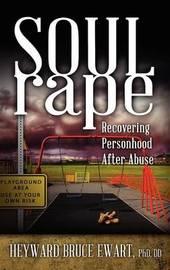 Soul Rape by Heyward Bruce Ewart