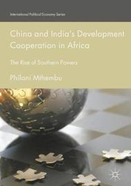 China and India's Development Cooperation in Africa by Philani Mthembu