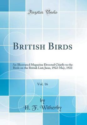 British Birds, Vol. 16 by H F Witherby
