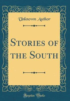 Stories of the South (Classic Reprint) by Unknown Author image