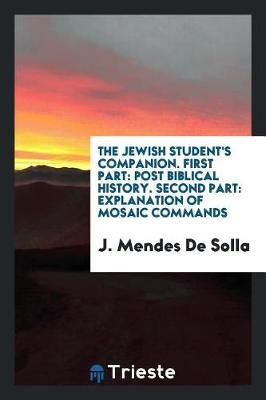 The Jewish Student's Companion. First Part by J Mendes De Solla image