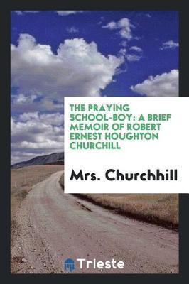 The Praying School-Boy by Mrs Churchhill