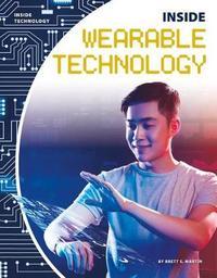 Inside Wearable Technology by Brett S Martin
