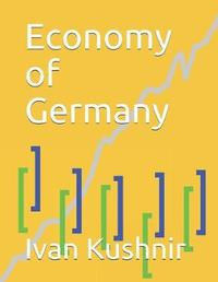 Economy of Germany by Ivan Kushnir