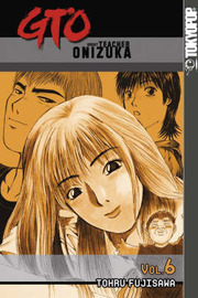 GTO: Great Teacher Onizuka: v. 6 by Tohru Fujisawa image