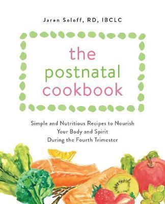 The Postnatal Cookbook by Jaren Soloff