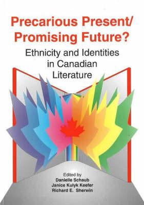 Precarious Present / Promising Future?: Ethnicity and Identities in Canadian Literature image