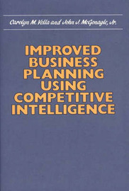 Improved Business Planning Using Competitive Intelligence by John J. McGonagle image