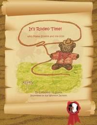 It's Rodeo Time! by Elizabeth M Scott