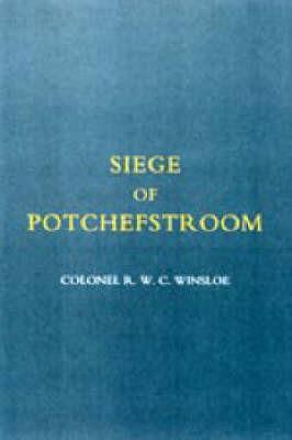 Siege of Potchefstroom {first Boer War 1880-81} by R. W. C. Winsloe