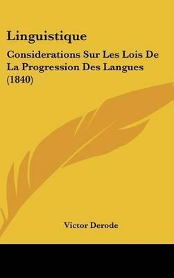 Linguistique: Considerations Sur Les Lois de La Progression Des Langues (1840) by Victor Derode