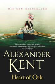 Heart Of Oak by Alexander Kent