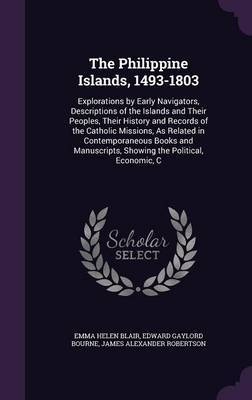 The Philippine Islands, 1493-1803 by Emma Helen Blair image