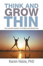 Think and Grow Thin by Karen Haize Phd