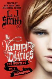 Moonsong (Vampire Diaries: The Hunters #2) US Edition by L.J. Smith